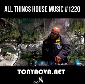 Podcast: #1220 All things House Music with Tony Nova | Afro House to Disco